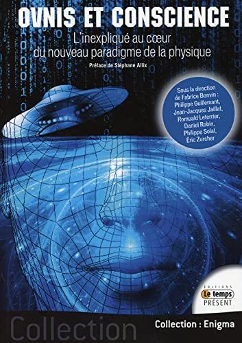 9782351851982: Ovnis et Conscience - L'Inexpliqué au coeur du nouveau paradigme de la physique