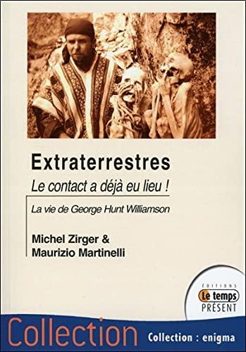 9782351852132: Extraterrestres... Le contact a déjà eu lieu ! : Essai biographique sur George Hunt Williamson (Enigma)
