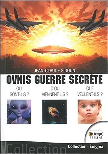 OVNIS GUERRE SECRETE: SIDOUN JEAN CLAUDE