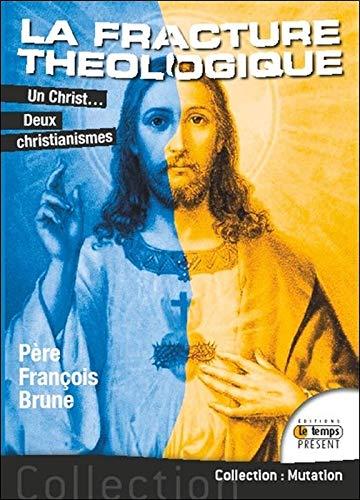 9782351852606: La fracture théologique - Un Christ... Deux christianismes