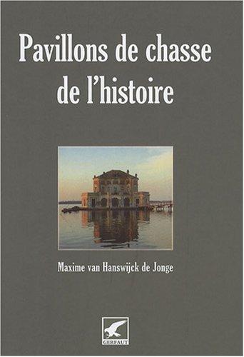 Pavillons de chasse de l'histoire (French Edition): GERFAUT