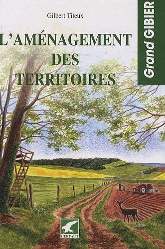 L'amenagement des territoires (French Edition): Gilbert Titeux