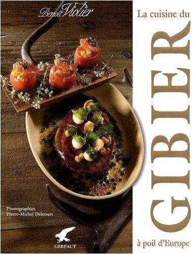 9782351910511: La cuisine du gibier à poil d'Europe