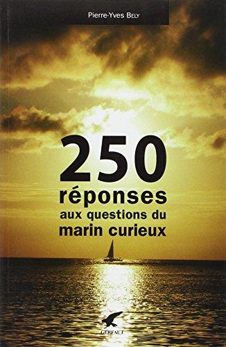 9782351910733: 250 reponses aux questions d'un marin curieux