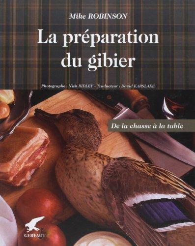 La préparation du gibier (French Edition): Robinson Mike