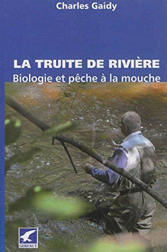 9782351910870: La truite de rivière : Biologie et pêche à la mouche