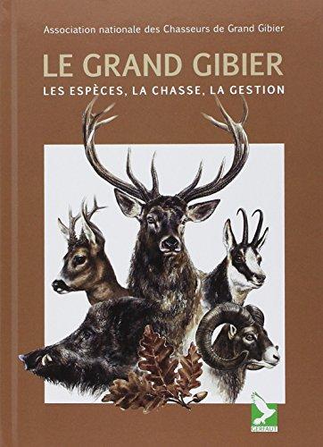 9782351910887: Le grand gibier : Les espèces, la chasse, la gestion