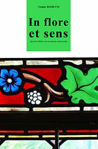 9782351910917: In flore et sens quand la Bible cite les plantes m�dicinales