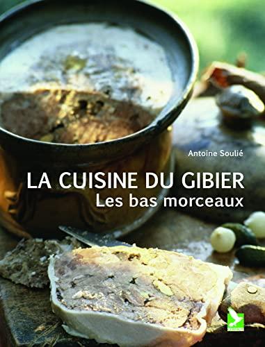 La cuisine du gibier: Antoine Soulie