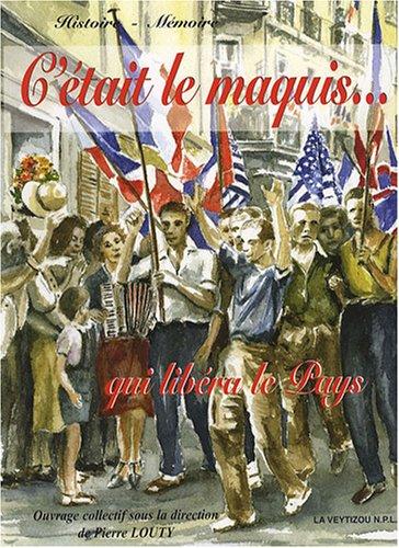 9782351920398: C'�tait le maquis...