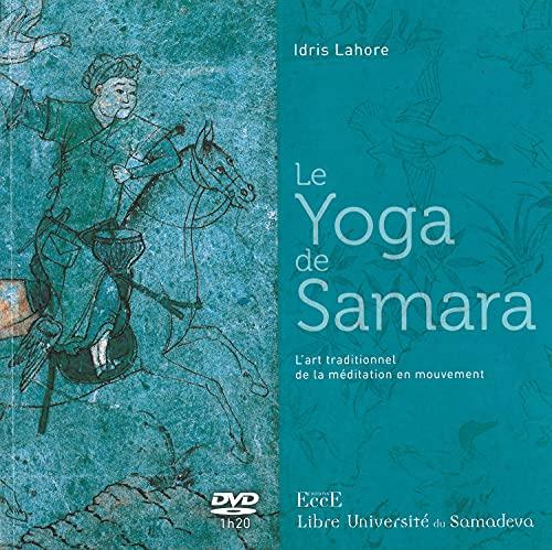 9782351952474: Le Yoga de Samara - L'art traditionnel de la méditation en mouvement - Livre + DVD
