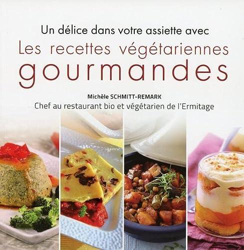 9782351952740: Les recettes végétariennes gourmandes - Un délice dans votre assiette