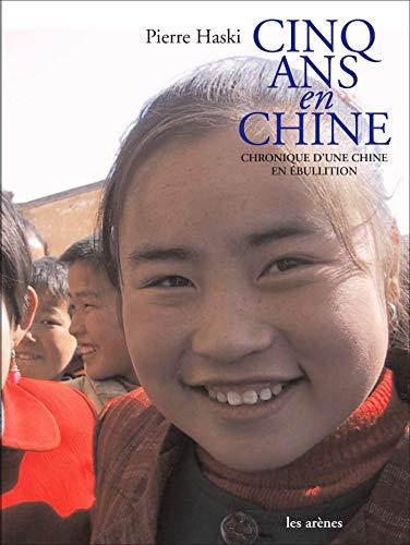 9782352040064: Cinq ans en Chine : Chronique d'une Chine en ébullition