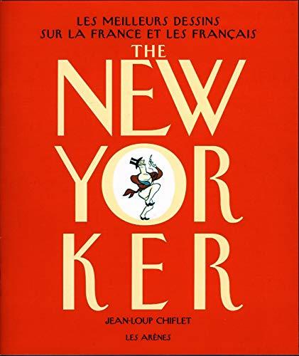 9782352040194: The New-Yorker : Les meilleurs dessins sur la France et les Français