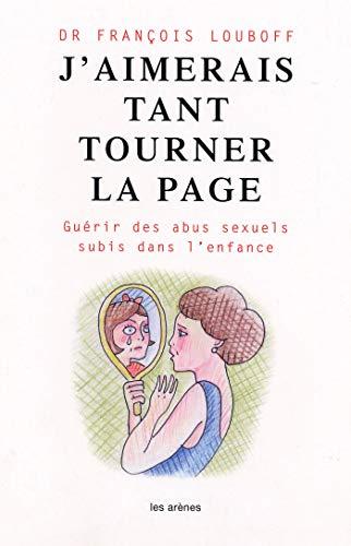 J'AIMERAIS TANT TOURNER LA PAGE: LOUBOFF FRAN�OIS