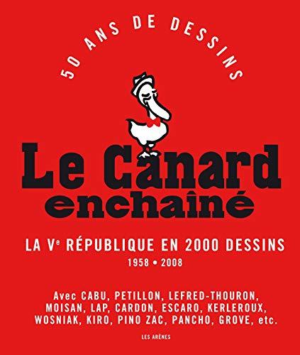 CANARD ENCHAÎNÉ 50 ANS DE DESSINS (LE) : LA VÈME RÉPUBLIQUE RACONT&...