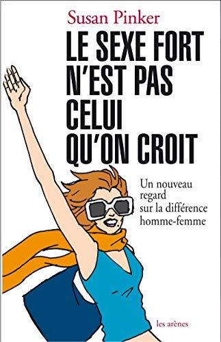 9782352040781: Le sexe fort n'est pas celui qu'on croit (French Edition)