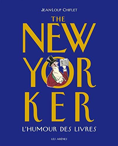 The New-Yorker : l'humour des livres: Chiflet, Jean-Loup
