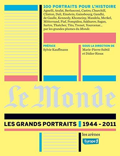 MONDE (LE) : 100 GRANDS PORTRAITS 1944-2011: SUBTIL MARIE-PIERRE