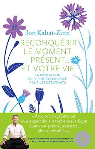 RECONQUÉRIR LE MOMENT PRÉSENT + CD: KABAT-ZINN JON