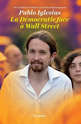 DÉMOCRATIE FACE À WALL STREET: IGLESIAS PABLO