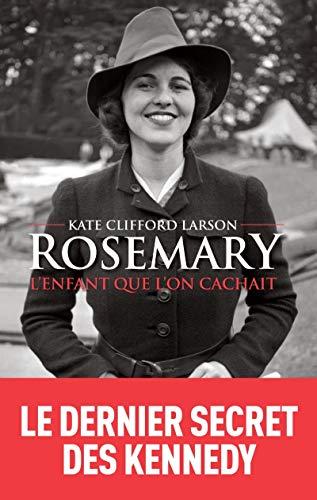 ROSEMARY, L'ENFANT QUE L'ON CACHAIT: CLIFFORD LARSON KATE
