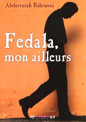 9782352091356: Fedala, Mon Ailleurs