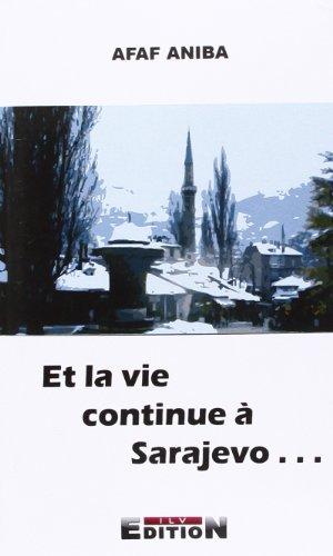 9782352092636: Et la Vie Continue a Sarajevo