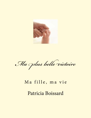 9782352092643: Ma plus belle victoire: Ma fille, ma vie (French Edition)