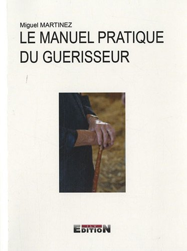 9782352093107: Le Manuel Pratique du Guerisseur