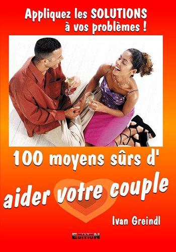 9782352094708: 100 moyens sûrs d'aider votre couple