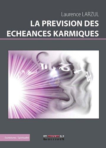 9782352095200: La prévision des echeances karmiques