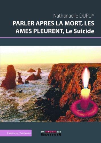 9782352096306: PARLER APRES LA MORT, LES AMES PLEURENT, Le Suicide