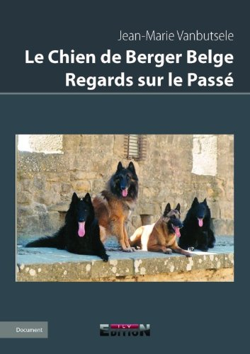 9782352096702: Le Chien de Berger Belge - Regards Sur le Passe