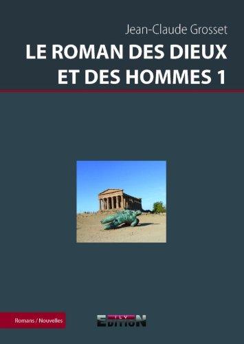 9782352097204: Le Roman des Dieux et des Hommes 1