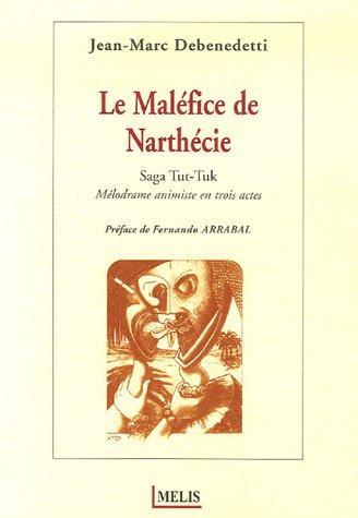 Le Maléfice de Narthécie. Saga Tut-Tuk - Jean-Marc Debenedetti