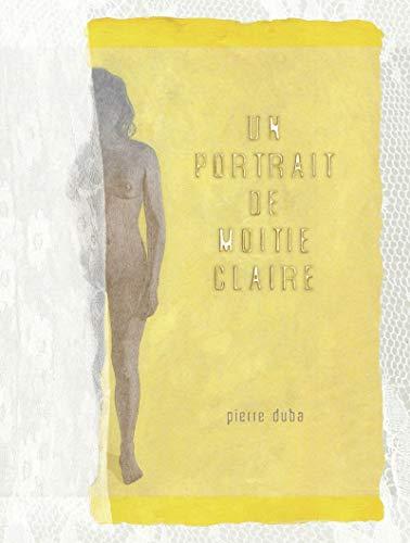 un portrait de moitié Claire: Pierre Duba