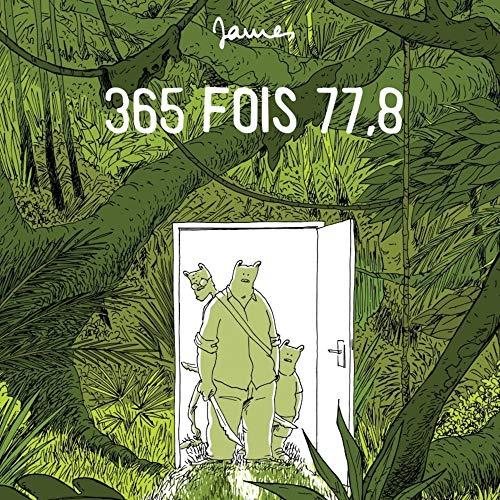 365 fois 77,8: James