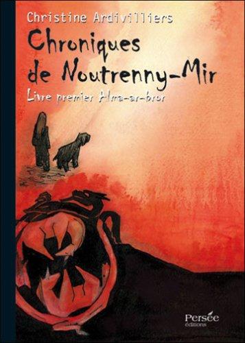9782352160311: Chroniques de Noutrenny-Mir - Livre Premier : Alma-Ar-Bror