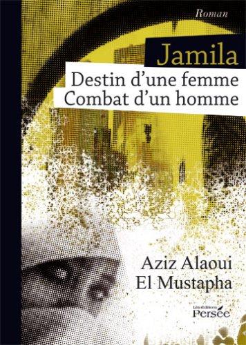 9782352162353: Jamila - destin d'une femme - combat d'un homme