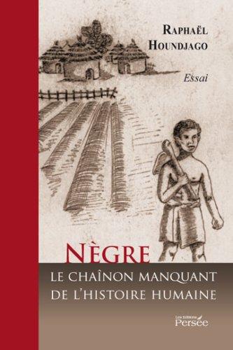 9782352162551: Negre le Chainon Manquant de l Histoire Humaine (French Edition)