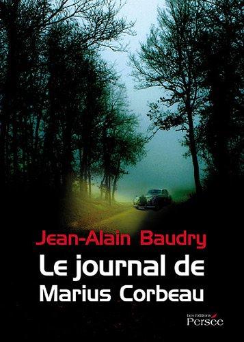 Le journal de Marius Corbeau (French Edition): Jean-Alain Baudry