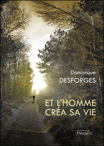 9782352165620: Et l Homme Crea Sa Vie