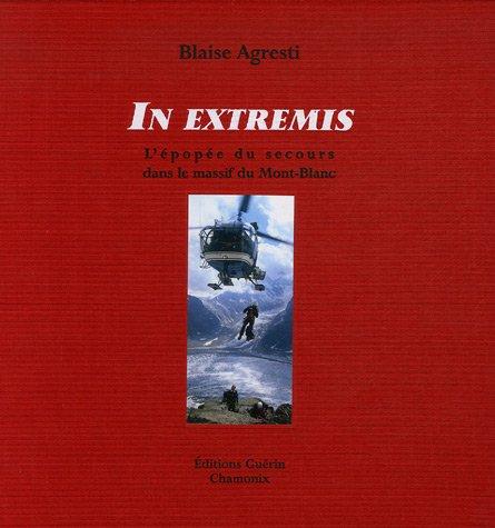 9782352210023: In extremis:l'epopee du secours dans le massif du Mont-Blanc