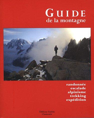 Guide de la montagne Randonnee escalade alpinisme trekking: Cox Steven M