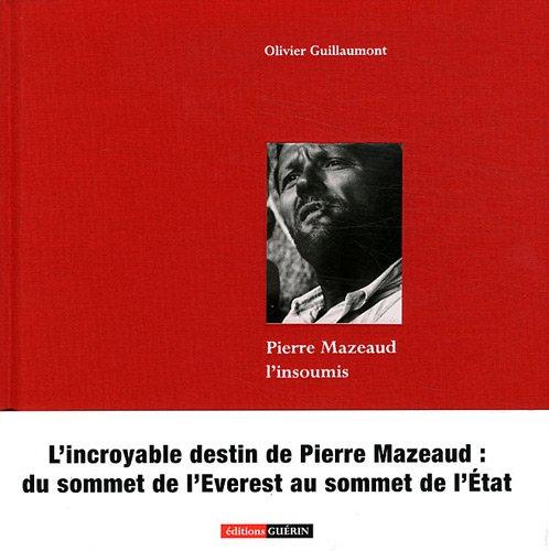 PIERRE MAZEAUD, L'INSOUMIS: GUILLAUMONT OLIVIER