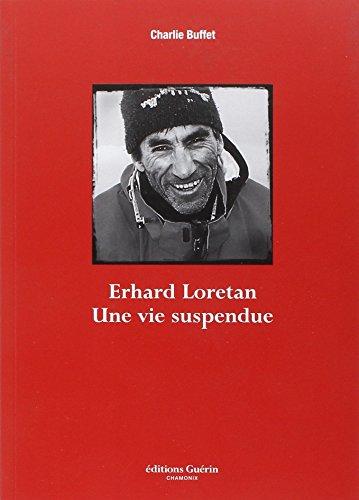 9782352210672: Erhard Loretan : Une vie suspendue