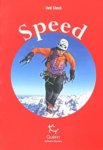 9782352210689: Speed : Escalades de vitesse sur les trois grandes faces nord des Alpes
