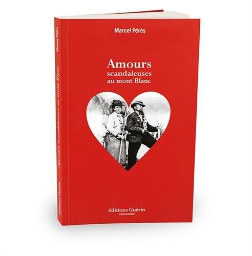 9782352210931: Amours scandaleuses au mont Blanc