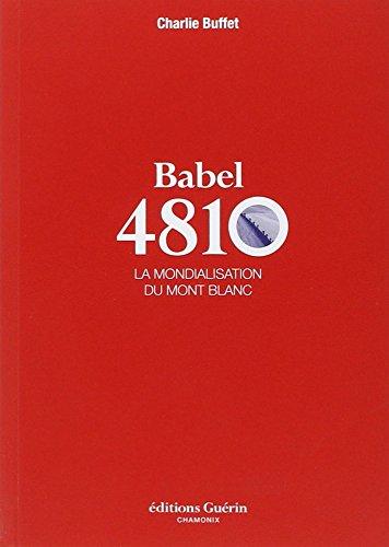 BABEL 4810 : LA MONDIALISATION DU MONT BLANC: BUFFET CHARLIE